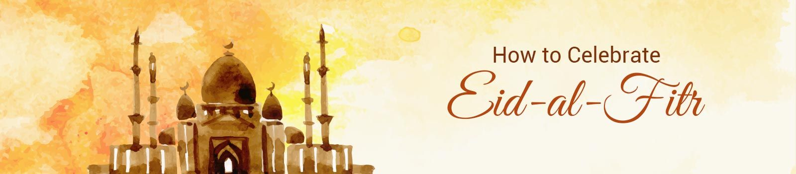 How is Eid-al-fitr Celebrate